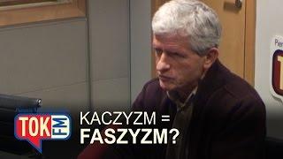 Kuźniar: 'Kaczyzm' to odmiana faszyzmu.