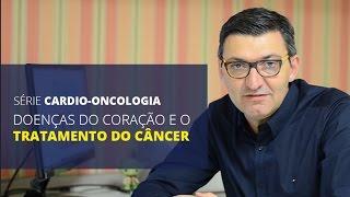 Cardiologia em Curitiba   Doenças do coração e o tratamento do câncer