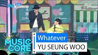[HOT] YU SEUNGWOO (feat. Crucial Star) - Whatever, 유승우 (feat. 크루셜스타) - 뭐 어때 Show Music core 20160206, clip giai tri, giai tri tong hop