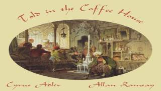 Told in the Coffee House   Allan Ramsay, Cyrus Adler   Short Stories   Audio Book   English   2/2