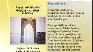 SEYYID ABDULKADIR GEYLANI HAZRETLERİ 3 (YOLUMUZU AYDINLATANLAR)
