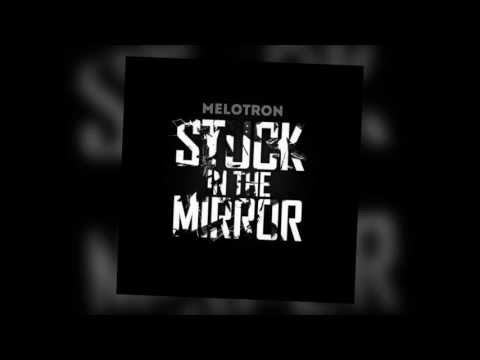 Melotron – Stuck In The Mirror