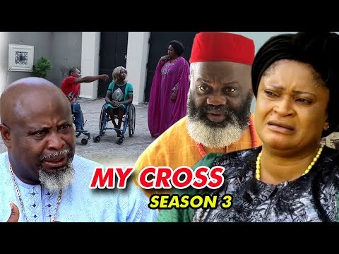 My Cross Season 3  - 2018 Latest Nigerian Nollywood Movie Full HD
