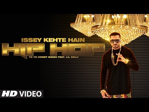 hiphop - T-Series presents to you the full video of Issey Kehte Hain Hip Hop by none other than Yo Yo Honey Singh. So put your party shoes ON and sing with us Issey K...