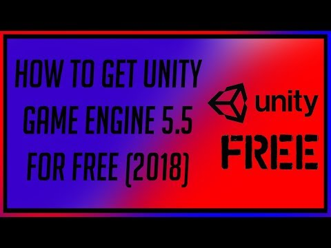 HOW TO GET UNITY GAME ENGINE 5.5 PRO FOR FREE (2018)
