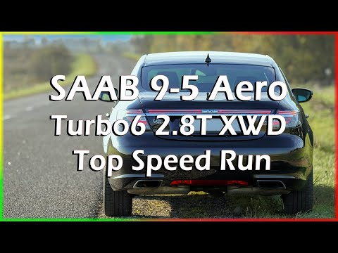 2011 Saab 9-5 Aero Turbo6 2.8T XWD Top Speed Run