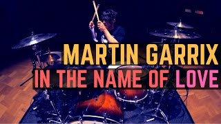 Martin Garrix & Bebe Rexha - In The Name Of Love - Drum Cover
