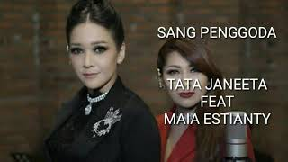 Video TATA JANEETA FEAT MAIA ESTIANTY - SANG PENGGODA (Lyrics Video) MP3, 3GP, MP4, WEBM, AVI, FLV Juli 2018