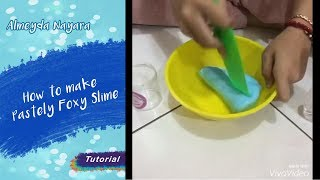 Video Naya Slime - How to make Pastely Foxy Slime MP3, 3GP, MP4, WEBM, AVI, FLV Februari 2018