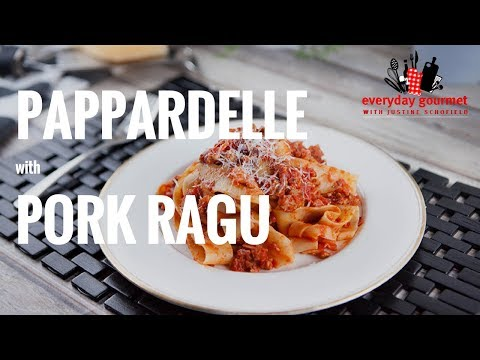 Pappardelle with Pork Ragu | Everyday Gourmet S7 E61