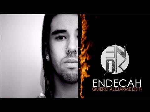 Endecah – «Quiero alejarme de ti» [Videoclip]