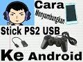 Cara menyambungkan Stick PS2 USB ke Android (ROOT ONLY) - #SenaTutorial