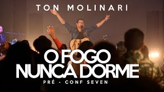 TON MOLINARI - O FOGO NUNCA DORME