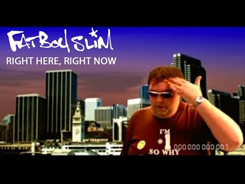Fatboy Slim – Right Here, Right Now