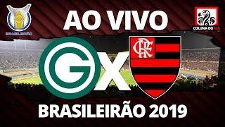 GOIÁS X FLAMENGO AO VIVO | 29ª RODADA BRASILEIRÃO 2019 - NARRAÇÃO RUBRO-NEGRA