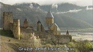 Gruzie - Znovuzrození Víry (dokumentární Film)
