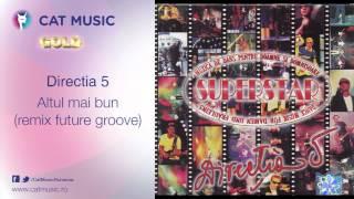 Directia 5 - Altul mai bun (remix future groove)