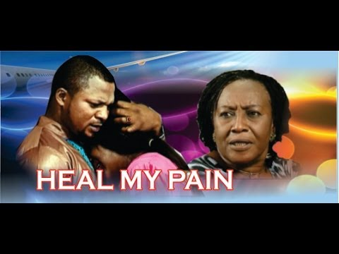 Heal My Pain 2      -      2014 Nigeria Nollywood Movie