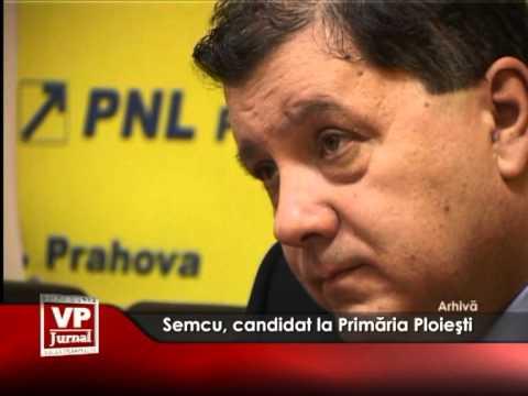 Semcu, candidat la Primăria Ploieşti