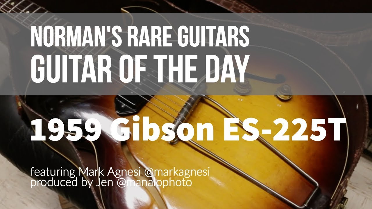 Norman's Rare Guitars – Guitar of the Day: 1959 Gibson ES-225T