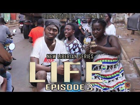 LIFE (NEW LIBERIAN MOVIE) 2021 SERIES EPISODE 3