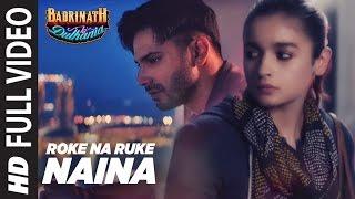 "Video Roke Na Ruke Naina Full Video Song | Arijit Singh | Varun, Alia |Amaal Mallik""Badrinath Ki Dulhania"" MP3, 3GP, MP4, WEBM, AVI, FLV Juli 2018"