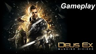 WELCOME TO THE DIVIDED WORLD  Deus Ex Mankind Divided  Gameplay