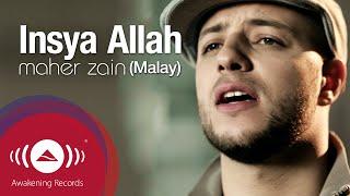 Video Maher Zain - Insya Allah (Malay)   Official Lyric Video MP3, 3GP, MP4, WEBM, AVI, FLV Juni 2018