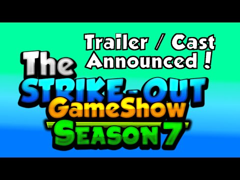 Trailer / Cast Annouced - The Strike Out Game Show Season 7