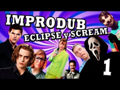 ImproDub: Eclipse y Scream (parte 1)