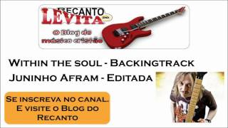 "Versão editada da música ""Within the soul"" tocada por Juninho Afram na Tagima Dream Team 2015 Gostou, se inscreva no Canal:Conheça meu livro pela Amazon.com:https://www.amazon.com.br/dp/B01MS1K6NC/ref=cm_sw_r_tw_dp_x_EmWyyb7FJB529Minha página na CDBaby:http://www.cdbaby.com/Artist/JuniorRibeiro1Meu Blog ""Recanto do Levita""http://recantodolevita.blogspot.com.br/e ""Songbooks download""https://songbooksdownload.blogspot.com.br/Meu Facebook:https://www.facebook.com/juniormetaljesusTwitter:https://twitter.com/juniormortifaDownload da Backingtrack no Blog ""Recanto do Levita"":http://recantodolevita.blogspot.com.br/"