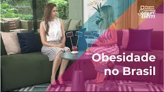 Obesidade no Brasil: Doença Avança Rapidamente