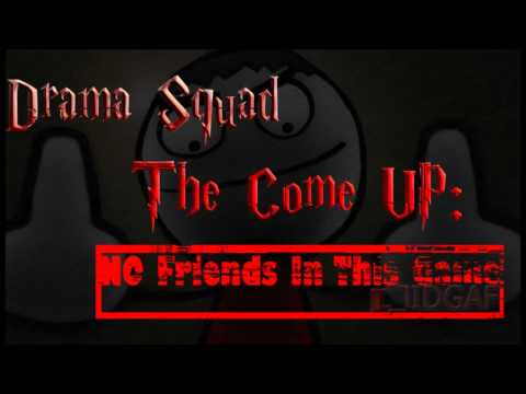 Drama Squad - Clappin' (The Come Up: No Friends In This Game)