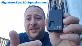 This is a review on the SQ Sqounk mod by Signature Tip. if you are interested in this mod please find the signature tips website ...