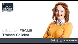 The life of an FBCMB Trainee Solicitor.