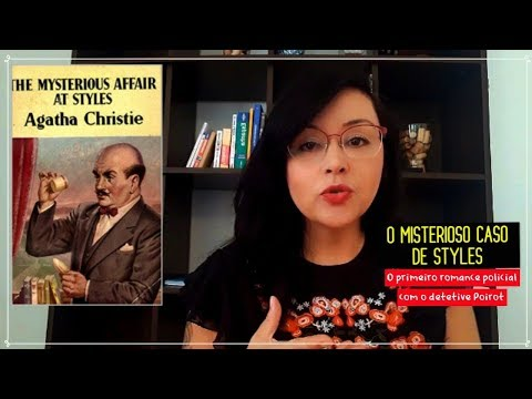 Agatha Christie e O Misterioso Caso de Styles, seu primeiro romance policial