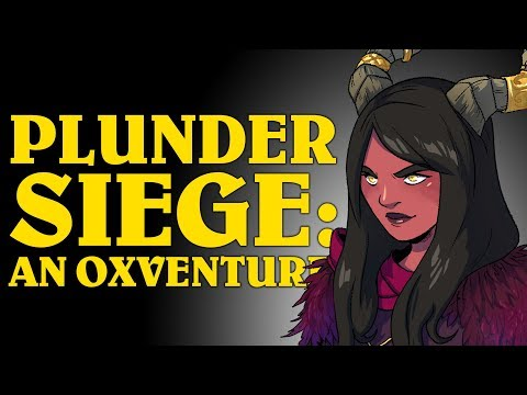 Dungeons & Dragons: PLUNDER SIEGE! An Oxventure (Episode 1 Of 2)