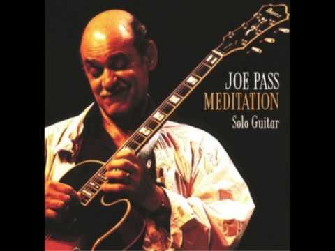 "Joe Pass — ""Meditation"" Solo Guitar [Full Album 2002]"