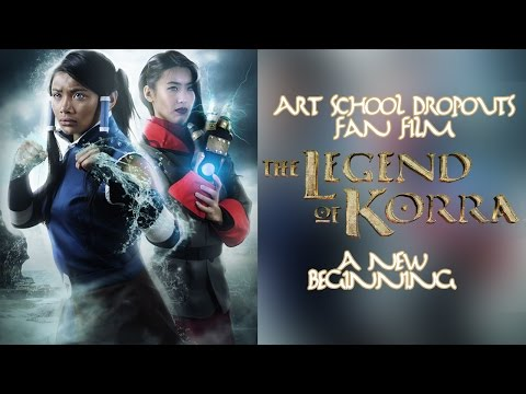 The Legend of Korra: A New Beginning (Live Action - Art School Dropouts The Last Airbender Fan Film)