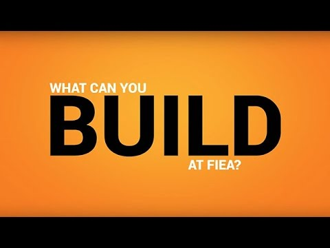 What Can You Build At FIEA?
