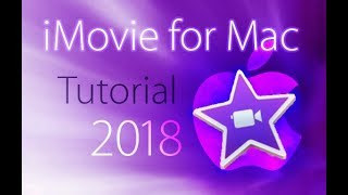 iMovie 2018 - Full Tutorial for Beginners - 16 MINUTES!  [+General Overview]