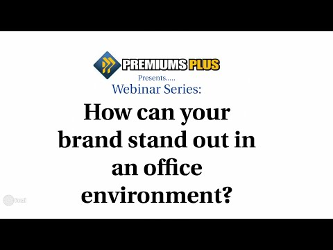 Webinar Series: How your brand can stand out in an office environment?