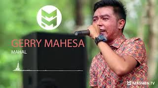 LAGU HITS TERGALAU GERRY MAHESA - MAHAL