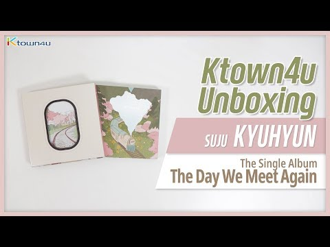 "Unboxing SUPER JUNIOR KYUHYUN ""The Day We Meet Again"" スーパージュニア 슈퍼주니어 규현 언박싱 Kpop Ktown4u"