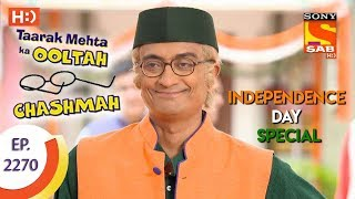 Taarak Mehta Ka Ooltah Chashmah - तारक मेहता - Ep 2270 - Independence Day Special-16th August, 2017