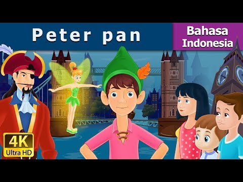 Peter Pan in Indonesian | Dongeng anak | Kartun anak | Dongeng Bahasa Indonesia