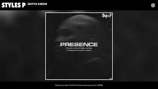 Styles P - Gotta Know (Audio)