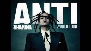 Rihanna - ANTI World Tour (Studio Version) - Acte I