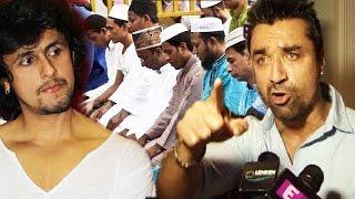 Video नाराज Ajaz Khan ने Sonu Nigam को AZAAN Controversy पे दिया मुतोड जवाब MP3, 3GP, MP4, WEBM, AVI, FLV Juli 2018