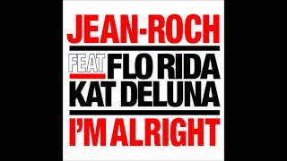 Jean Roch Feat Flo Rida & Kat Deluna - I'm Alright (Twill Remix)